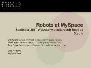 Robots at MySpace Scaling a .NET Website with Microsoft Robotic Studio