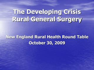The Developing Crisis Rural General Surgery