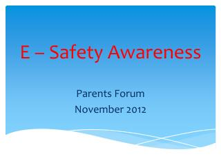 E – Safety Awareness