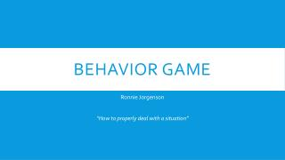 Behavior Game