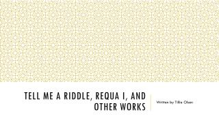 Tell Me A Riddle, Requa I, And Other Works