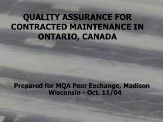 QUALITY ASSURANCE FOR CONTRACTED MAINTENANCE IN ONTARIO, CANADA