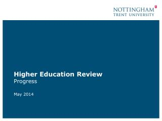 Higher Education  Review Progress May 2014