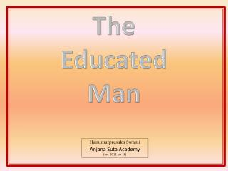 The Educated Man