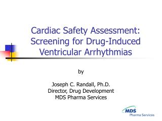 Cardiac Safety Assessment: Screening for Drug-Induced Ventricular Arrhythmias