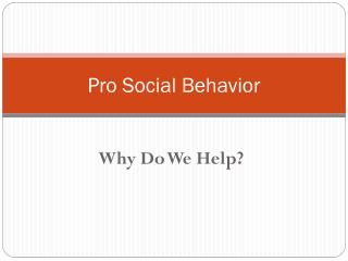 Pro Social Behavior