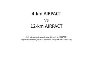 4-km AIRPACT vs 12-km AIRPACT