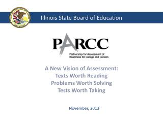 A New Vision of  Assessment: Texts Worth Reading Problems Worth Solving Tests Worth Taking