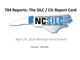 704 Reports: The SILC / CIL Report  Card