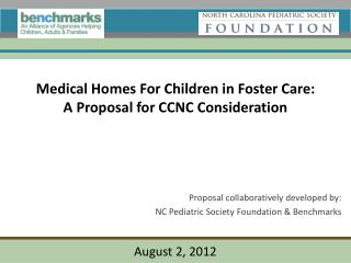 Medical Homes For Children in Foster Care:   A Proposal for CCNC Consideration