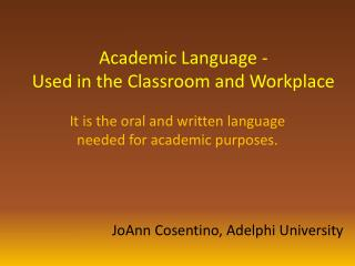 Academic Language - Used in the Classroom and Workplace