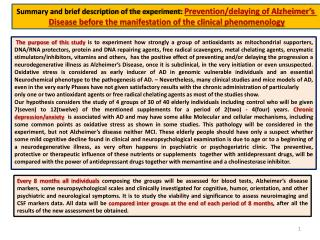 Summary and brief description of the experiment:  Prevention/delaying of Alzheimer's