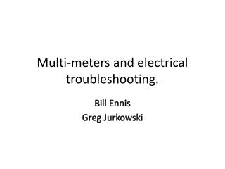 Multi-meters and electrical troubleshooting.