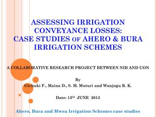 ASSESSING  IRRIGATION   CONVEYANCE  LOSSES: CASE STUDIES of AHERO & BURA  IRRIGATION  SCHEMES