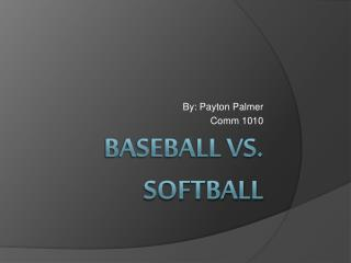 Baseball Vs. Softball