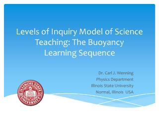 Levels of Inquiry Model of Science Teaching: The Buoyancy  Learning Sequence