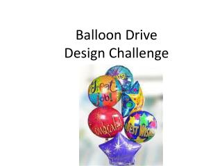 Balloon Drive Design Challenge