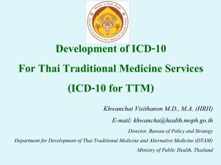 Development of  ICD-10 For Thai Traditional Medicine Services (ICD-10 for TTM)