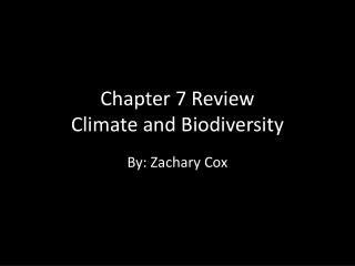 Chapter 7 Review Climate and Biodiversity