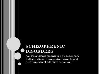 SCHIZOPHRENIC DISORDERS