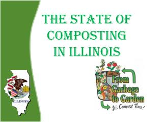 THE STATE OF COMPOSTING IN ILLINOIS