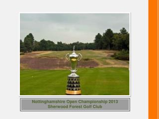 Nottinghamshire Open Championship 2013 Sherwood Forest Golf Club