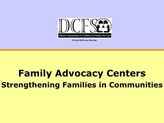 Family Advocacy Centers Strengthening Families in Communities