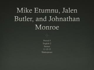 Mike  Etumnu ,  Jalen  Butler, and  Johnathan  Monroe
