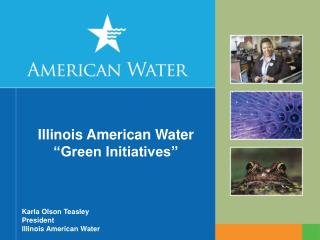 Illinois American Water  Green Initiatives