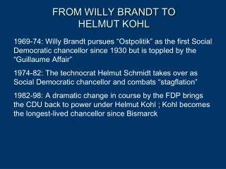 FROM WILLY BRANDT TO HELMUT KOHL