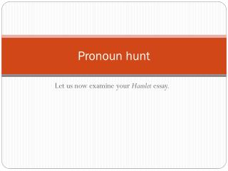 Pronoun hunt