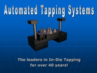 The leaders in In-Die Tapping for over 40 years!