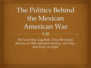 The Politics Behind the Mexican American War