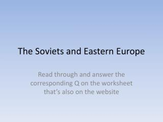 The Soviets and Eastern Europe