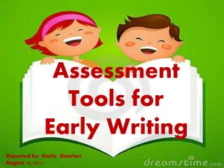 Assessment Tools for Early Writing