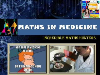 MATHS IN MEDICINE
