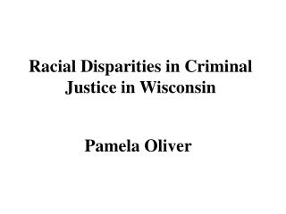 Racial Disparities in Criminal Justice in Wisconsin