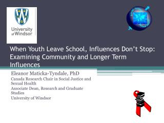When Youth Leave School, Influences Don't Stop: Examining Community and Longer Term Influences