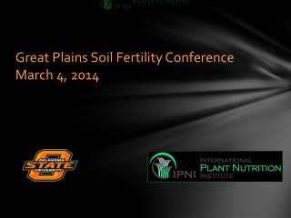 Great Plains Soil Fertility Conference March 4, 2014