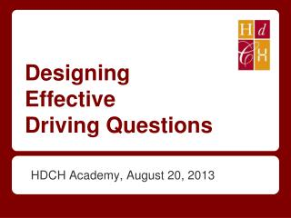 Designing  Effective   Driving  Questions