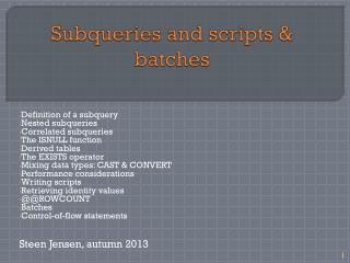 Subqueries  and scripts & batches