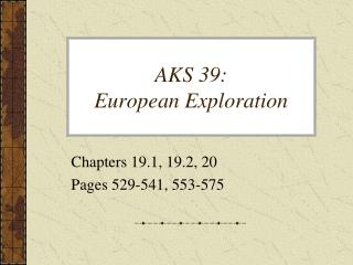 AKS 39: European Exploration