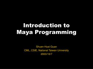 Introduction to  Maya Programming