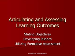 Articulating and Assessing Learning Outcomes