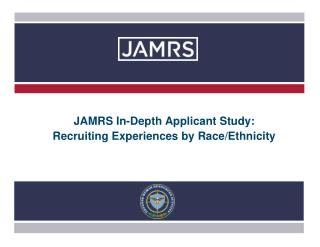 JAMRS In-Depth Applicant Study:  Recruiting Experiences by Race/Ethnicity