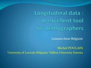 Longitudinal data :  an excellent  tool  for  demographers
