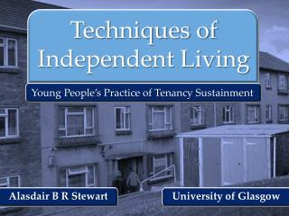 Techniques of Independent Living