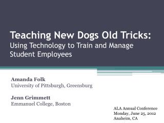 Teaching New Dogs Old Tricks: Using Technology to Train and Manage Student Employees