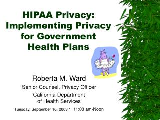 HIPAA Privacy: Implementing Privacy for Government  Health Plans