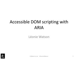 Accessible DOM scripting with ARIA